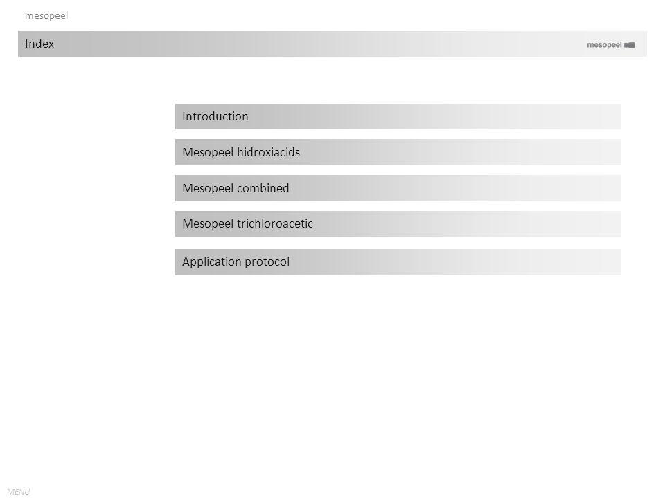MENU mesopeel Introduction Mesopeel hidroxiacids Mesopeel combined Mesopeel trichloroacetic Application protocol Index