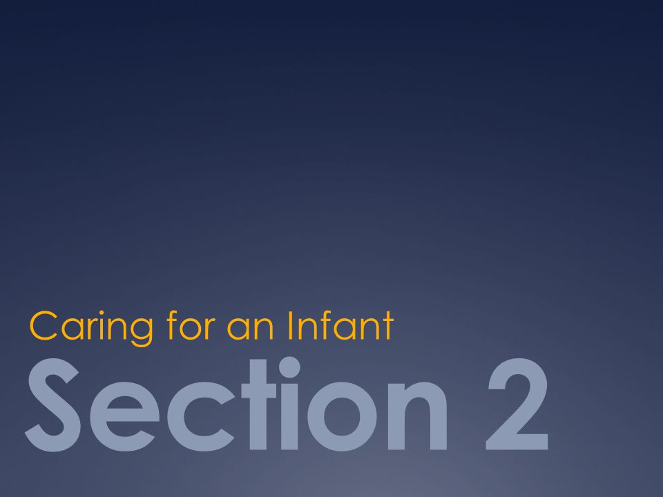Section 2 Caring for an Infant