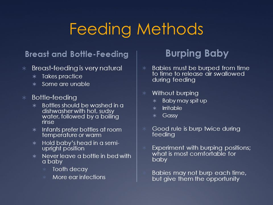 Feeding Methods Breast and Bottle-Feeding  Breast-feeding is very natural  Takes practice  Some are unable  Bottle-feeding  Bottles should be was