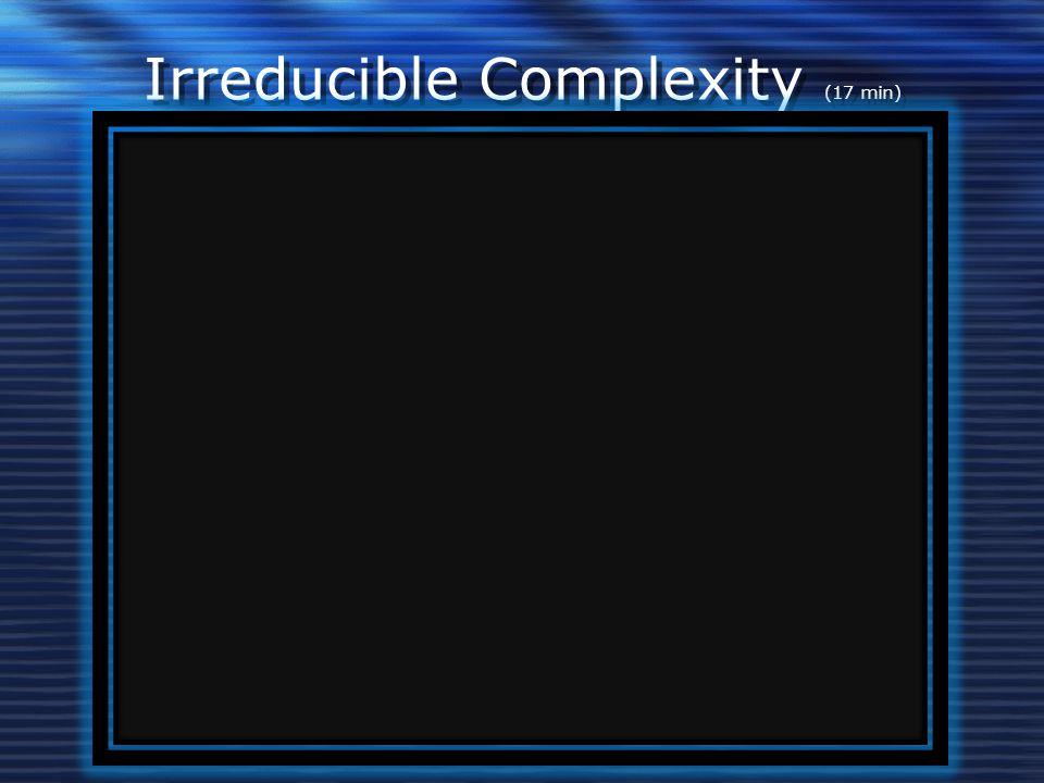 Irreducible Complexity (17 min)