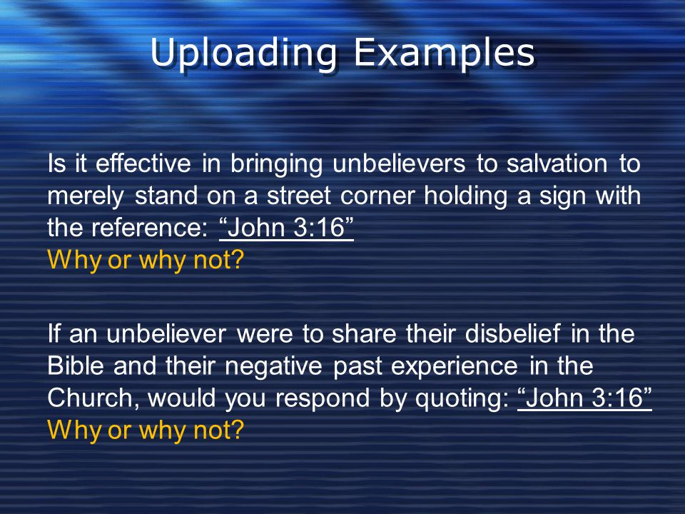 """Uploading Examples Is it effective in bringing unbelievers to salvation to merely stand on a street corner holding a sign with the reference: """"John 3:"""