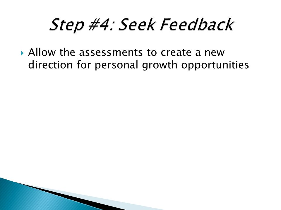  Allow the assessments to create a new direction for personal growth opportunities