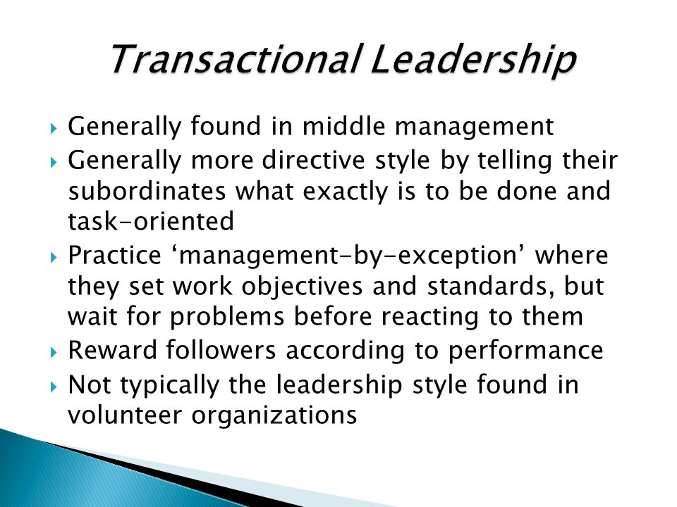  Generally found in middle management  Generally more directive style by telling their subordinates what exactly is to be done and task-oriented  P
