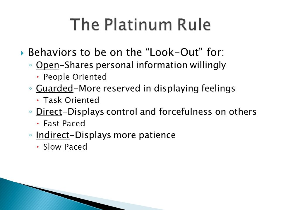 " Behaviors to be on the ""Look-Out"" for: ◦ Open-Shares personal information willingly  People Oriented ◦ Guarded-More reserved in displaying feelings"