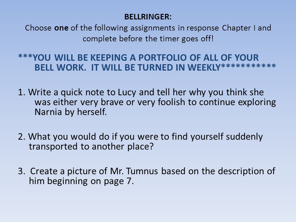 BELLRINGER: Choose one of the following assignments in response Chapter I and complete before the timer goes off! ***YOU WILL BE KEEPING A PORTFOLIO O