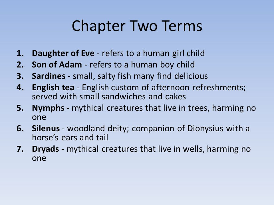 Chapter Two Terms 1.Daughter of Eve - refers to a human girl child 2.Son of Adam - refers to a human boy child 3.Sardines - small, salty fish many fin