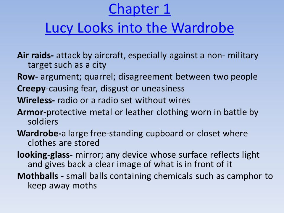 Chapter 1 Terms continued Crunching- making or causing something to make a noisy, scrunching sound Queer- strange or unusual; departing from the usual Inquisitive- eager for knowledge; curious about everything Glimpse- a quick or incomplete look or sighting of somebody or something pitter patter- a light, rapid and continuous tapping sound, such as raindrops Muffler- a scarf worn around the neck for warmth Faun- a mythological creature depicted with the body of a man and the legs and horns of a goat Parcels-packages; things wrapped up together in paper or other packaging