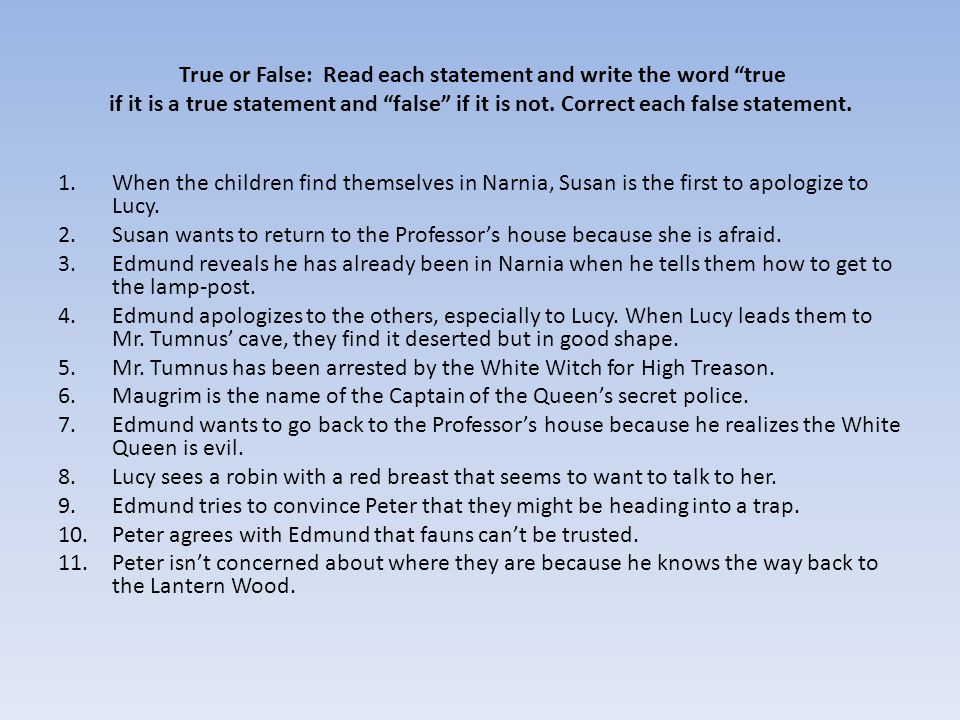 """True or False: Read each statement and write the word """"true if it is a true statement and """"false"""" if it is not. Correct each false statement. 1.When t"""