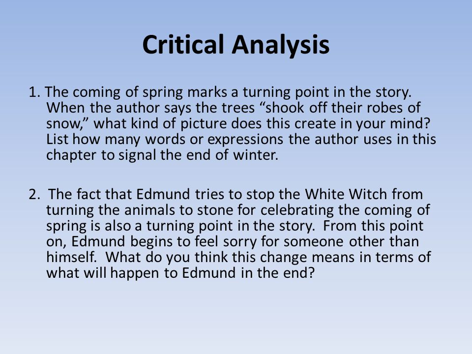 """Critical Analysis 1. The coming of spring marks a turning point in the story. When the author says the trees """"shook off their robes of snow,"""" what kin"""
