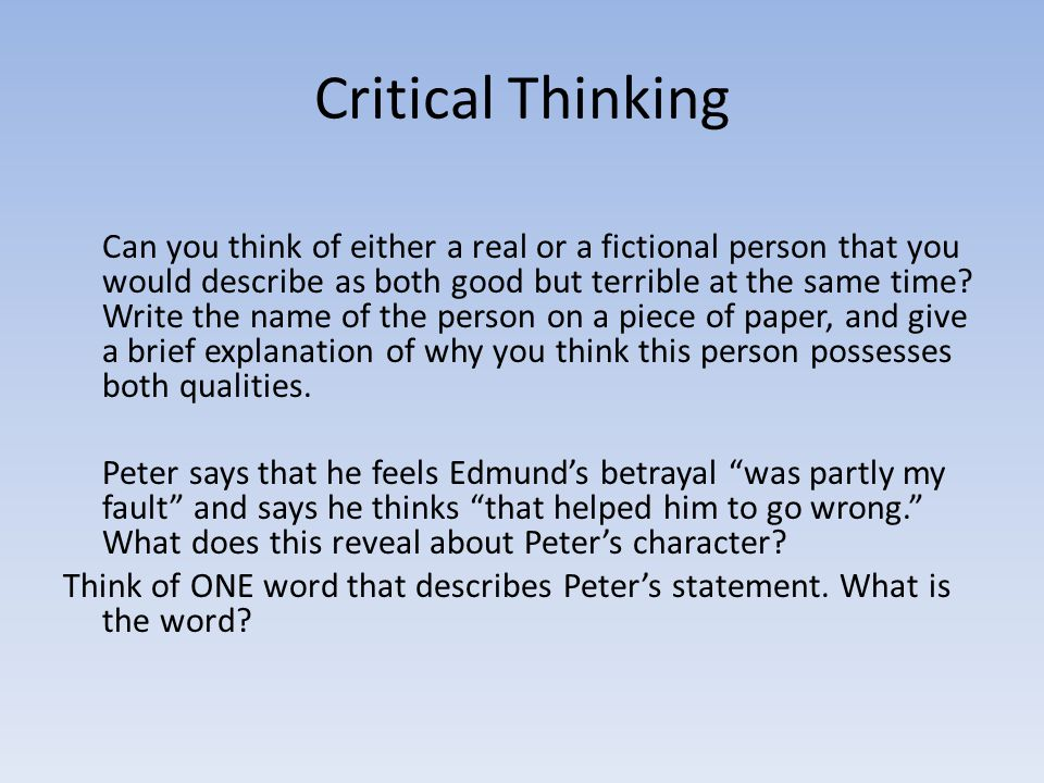 Critical Thinking Can you think of either a real or a fictional person that you would describe as both good but terrible at the same time? Write the n