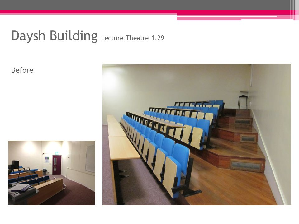 Daysh Building Lecture Theatre 1.29 Before