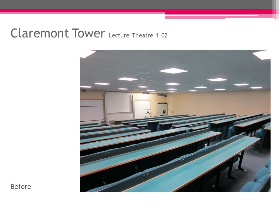 Claremont Tower Lecture Theatre 1.02 The design of this lecture theatre has been driven from the existing style in the surrounding rooms such as the corridor and another lecture theatre.