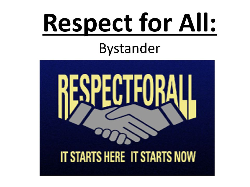 Respect for All: Bystander