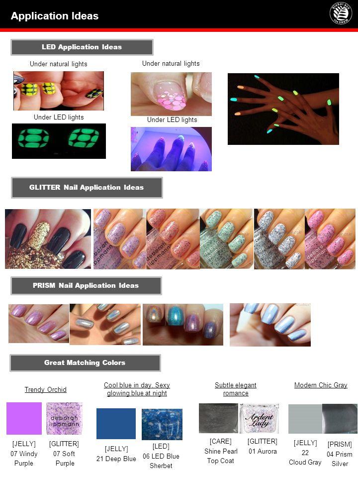 LED Application Ideas Under LED lights Under natural lights Under LED lights GLITTER Nail Application Ideas [JELLY] 07 Windy Purple [GLITTER] 07 Soft