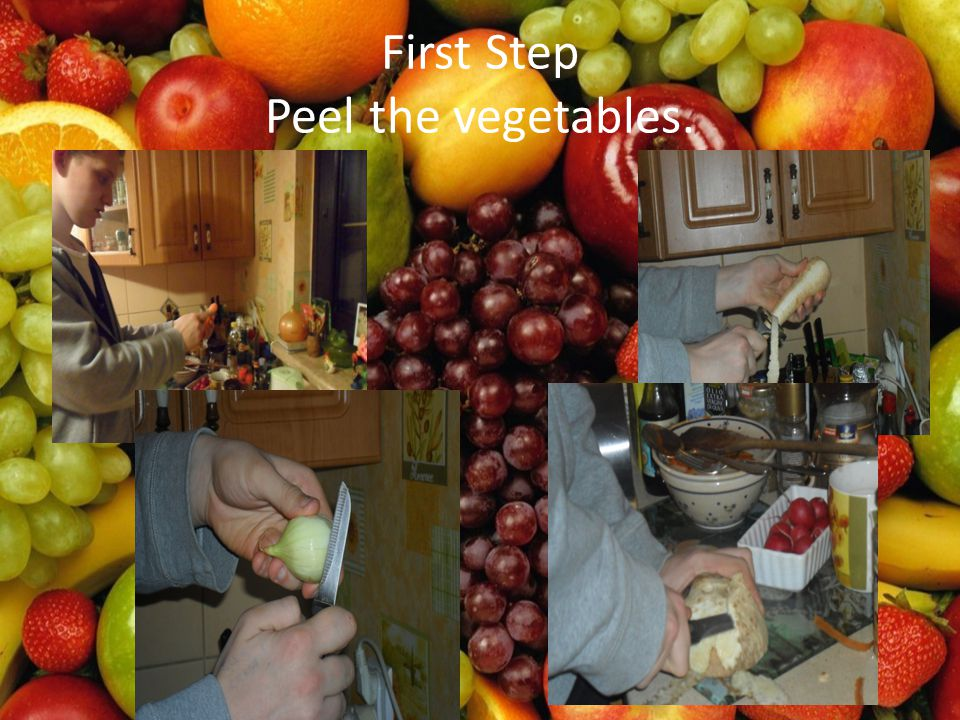 First Step Peel the vegetables.