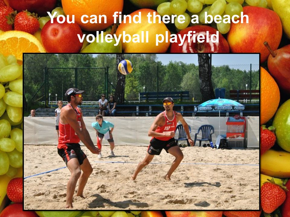 You can find there a beach volleyball playfield