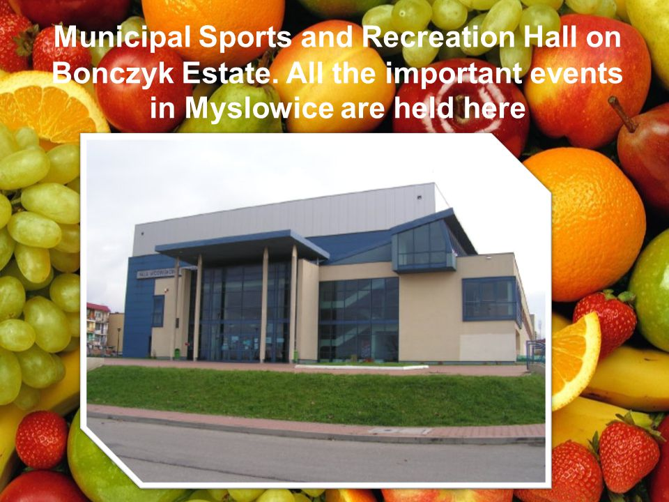 Municipal Sports and Recreation Hall on Bonczyk Estate. All the important events in Myslowice are held here