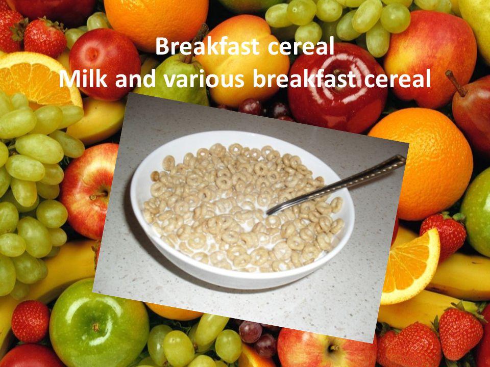 Breakfast cereal Milk and various breakfast cereal