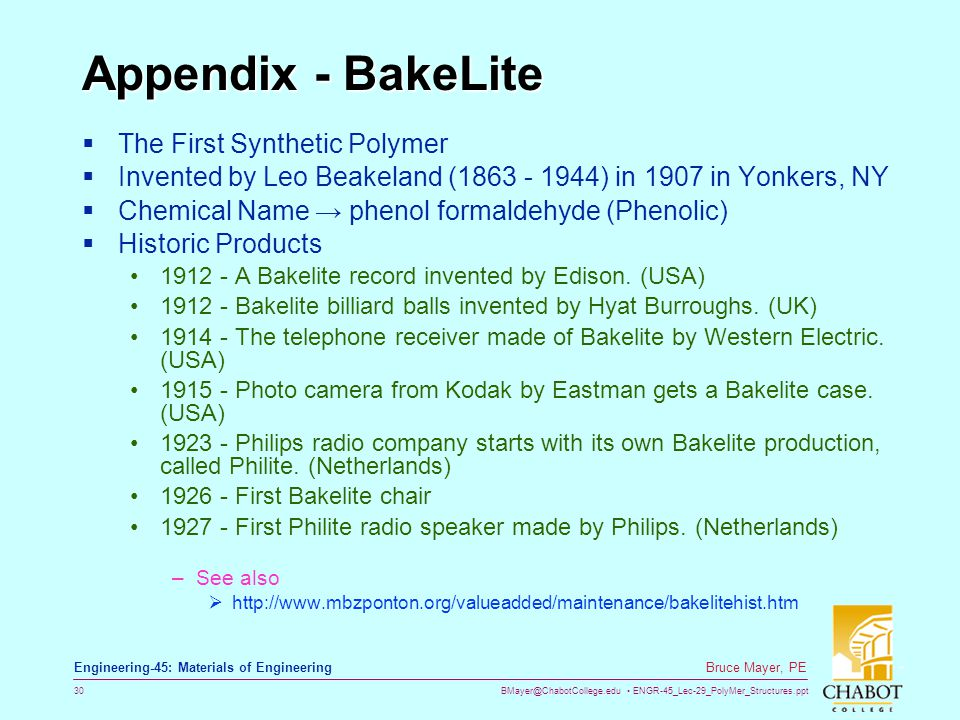 BMayer@ChabotCollege.edu ENGR-45_Lec-29_PolyMer_Structures.ppt 30 Bruce Mayer, PE Engineering-45: Materials of Engineering Appendix - BakeLite  The F