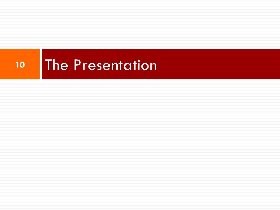 The Presentation 10