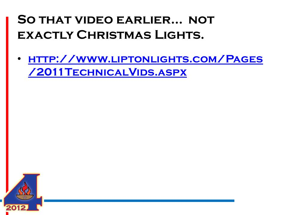 So that video earlier… not exactly Christmas Lights.