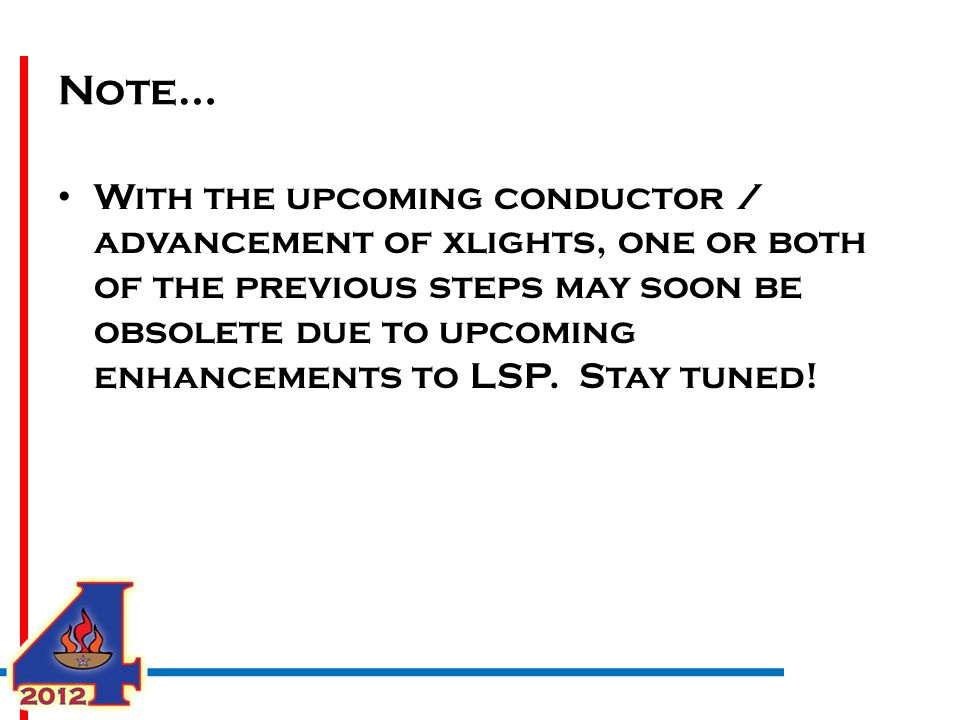 Note… With the upcoming conductor / advancement of xlights, one or both of the previous steps may soon be obsolete due to upcoming enhancements to LSP.