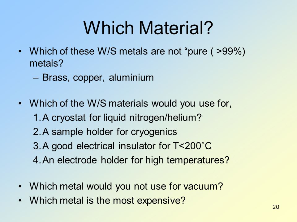 Which Material.Which of these W/S metals are not pure ( >99%) metals.
