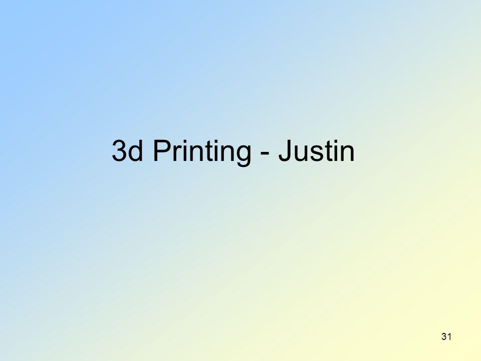 3d Printing - Justin 31