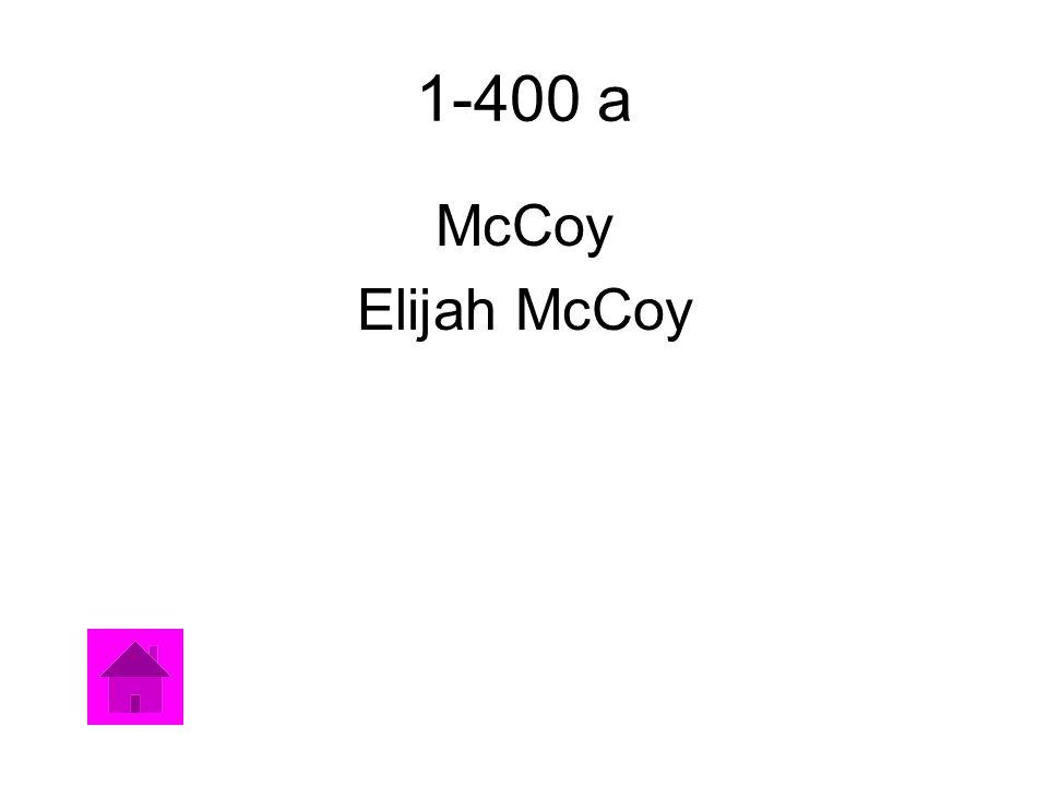 1-400 a McCoy Elijah McCoy