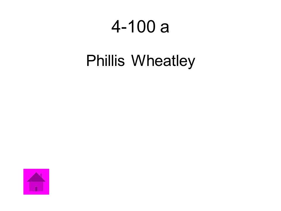 4-100 a Phillis Wheatley