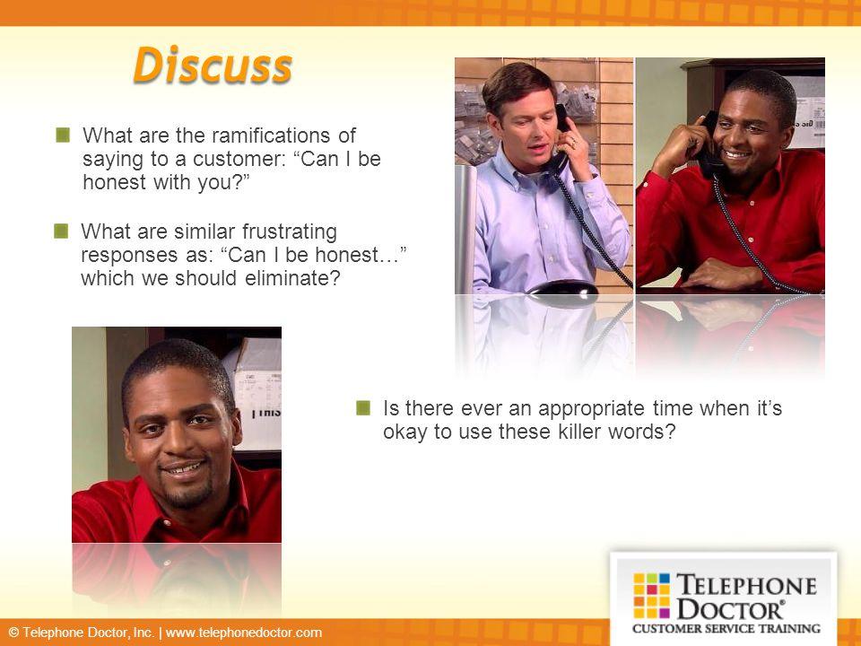 © Telephone Doctor, Inc. | www.telephonedoctor.com Killer Words of Customer Service