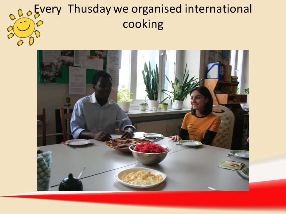 Every Thusday we organised international cooking