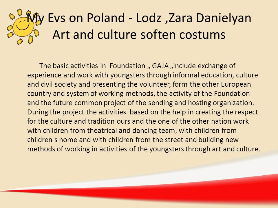 """My Evs on Poland - Lodz,Zara Danielyan Art and culture soften costums The basic activities in Foundation """" GAJA """"include exchange of experience and wo"""