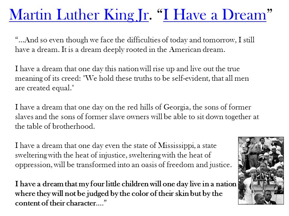 "Martin Luther King JrMartin Luther King Jr. ""I Have a Dream""I Have a Dream ""…And so even though we face the difficulties of today and tomorrow, I stil"