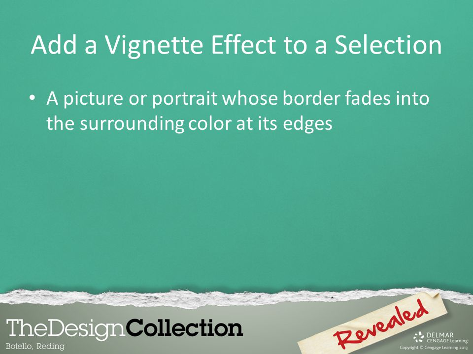 Add a Vignette Effect to a Selection A picture or portrait whose border fades into the surrounding color at its edges