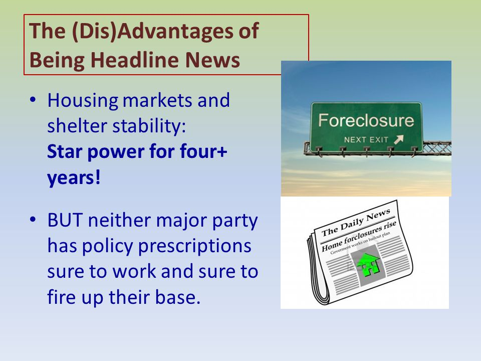 The (Dis)Advantages of Being Headline News Housing markets and shelter stability: Star power for four+ years.