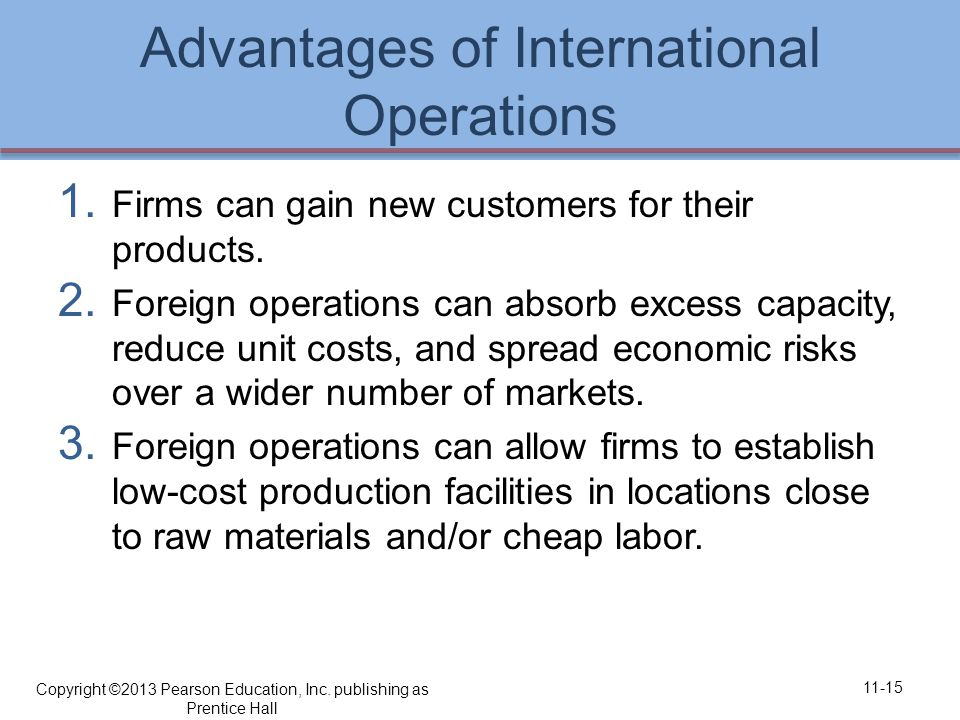 Advantages of International Operations 1. Firms can gain new customers for their products.