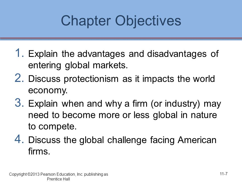 Chapter Objectives 1. Explain the advantages and disadvantages of entering global markets.