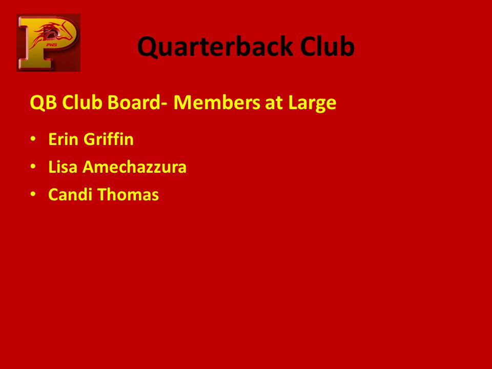 Quarterback Club QB Club Board- Class Contactss Kristen Bullock, Senior Class Contact Kathryn Lysinger, Junior Class Contact Greg Dunn, Sophomore Class Contact Tim Ostdahl, Freshmen Class Contact