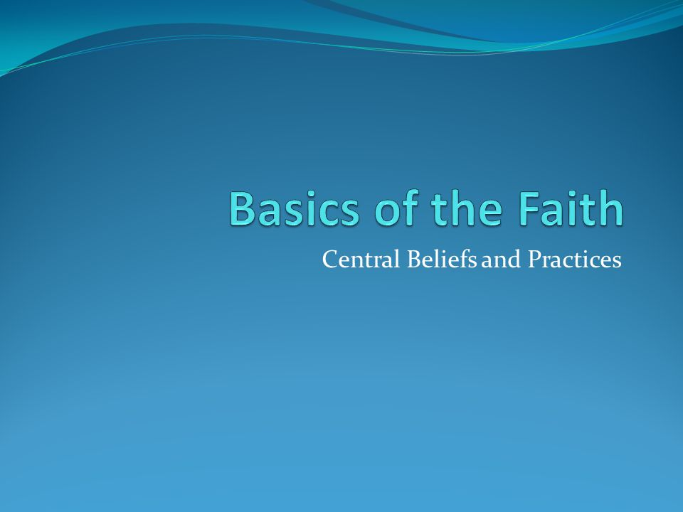 Central Beliefs and Practices