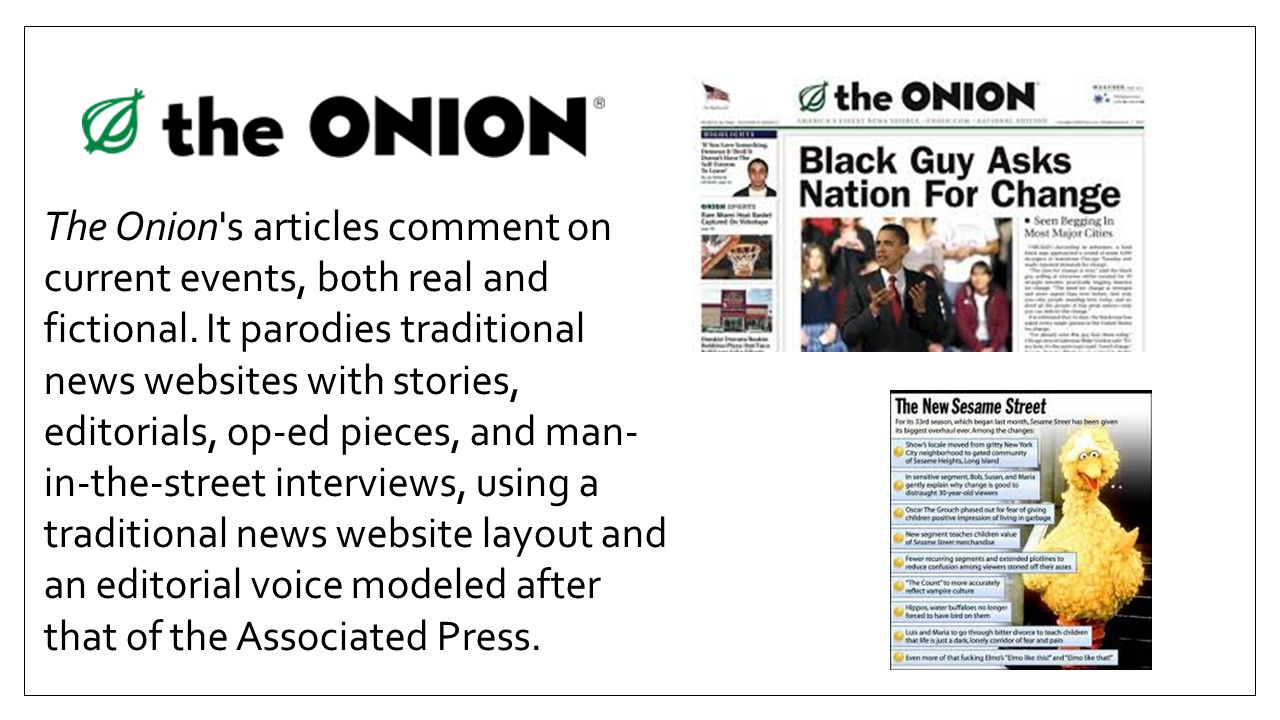 The Onion s articles comment on current events, both real and fictional.