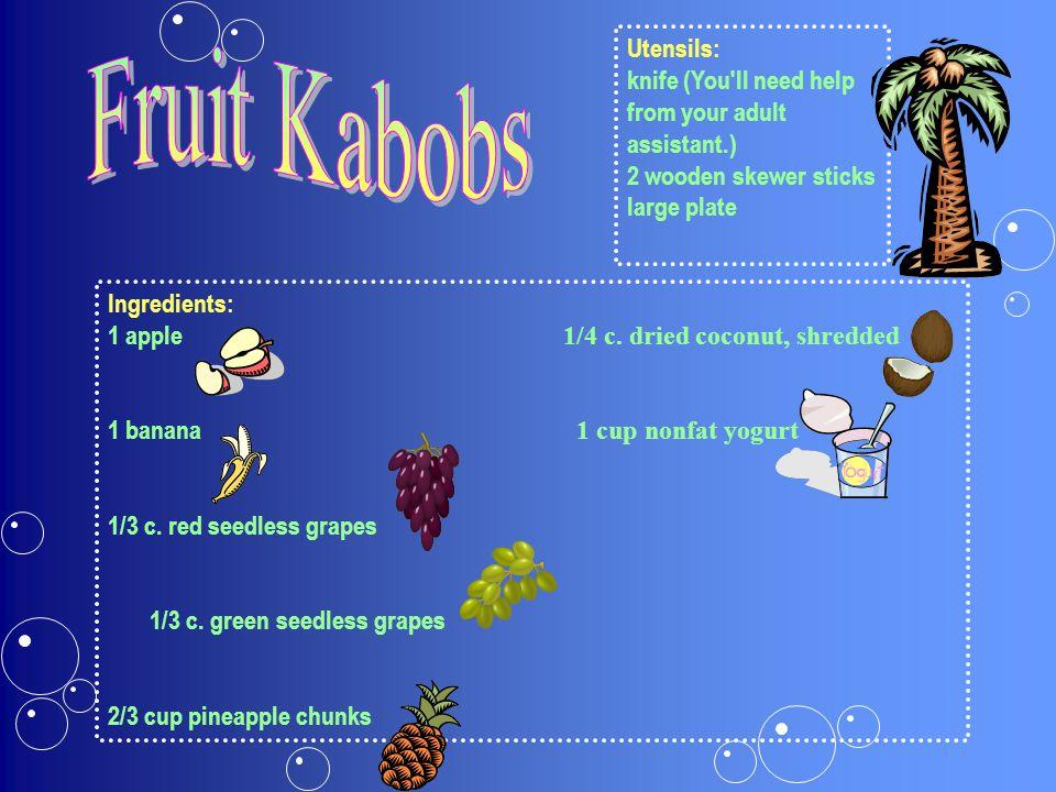 Ingredients: 1 apple 1/4 c. dried coconut, shredded 1 banana 1 cup nonfat yogurt 1/3 c.