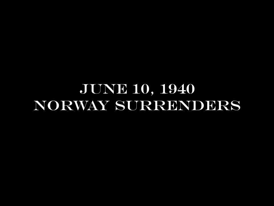 June 10, 1940 norway surrenders