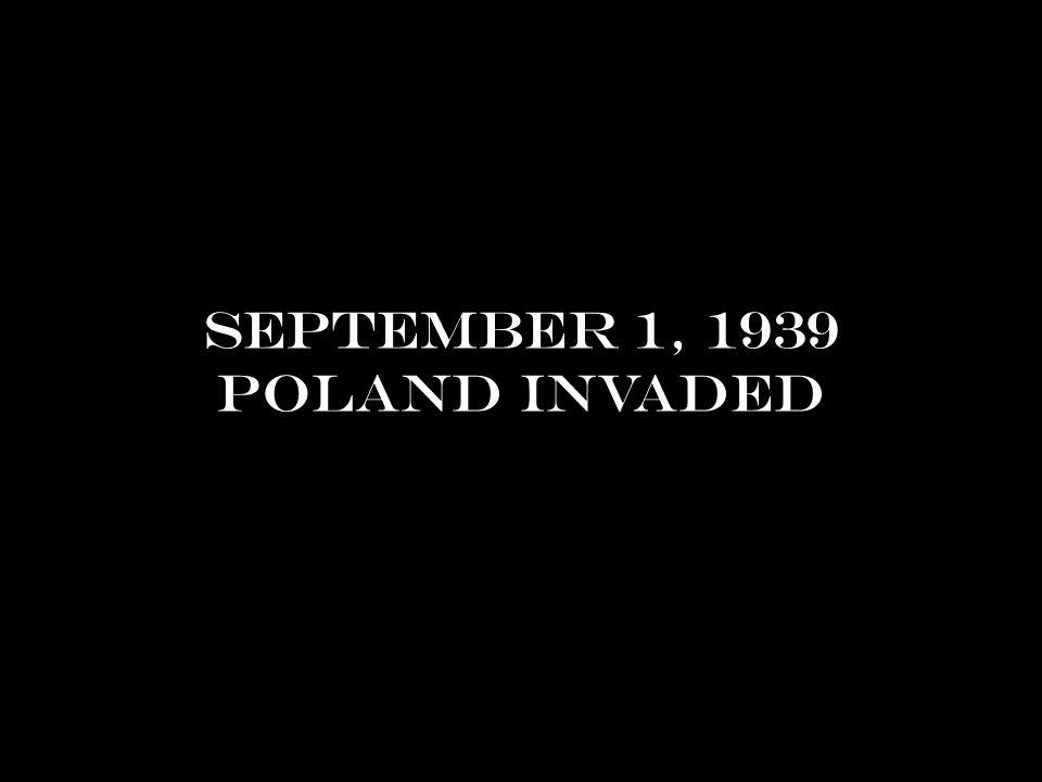 September 1, 1939 Poland invaded