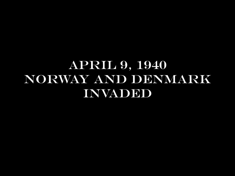 April 9, 1940 norway and denmark invaded