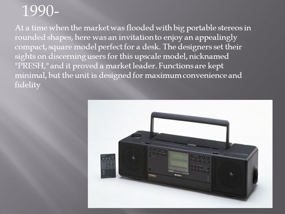 At a time when the market was flooded with big portable stereos in rounded shapes, here was an invitation to enjoy an appealingly compact, square mode