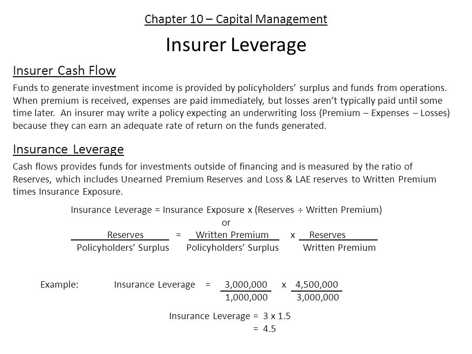 Chapter 10 – Capital Management Cost of Capital from Insurance Operations To determine the cost of obtaining funds from insurance operations due to the timing of cash flows (premium in with expense out, then losses out) we can calculate the discount rate equating the present value of loss payments with the cash inflow from premium less underwriting expense.