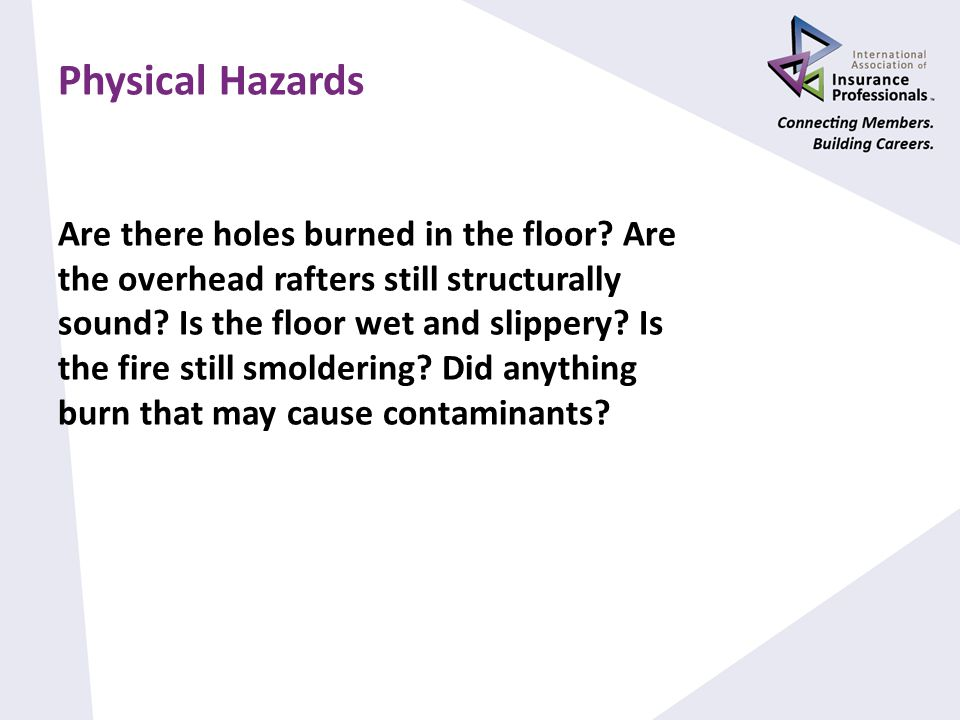 Physical Hazards Are there holes burned in the floor.