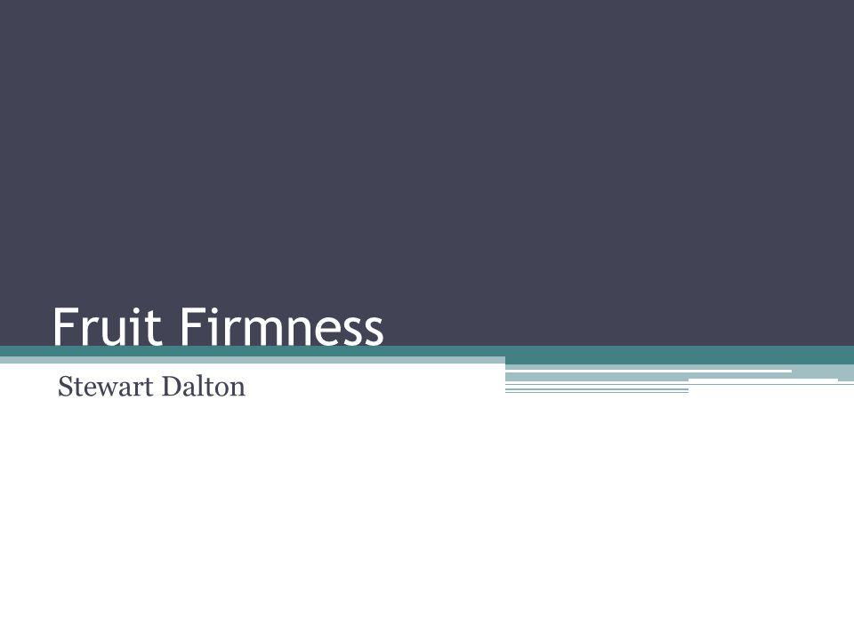 Fruit Firmness Stewart Dalton