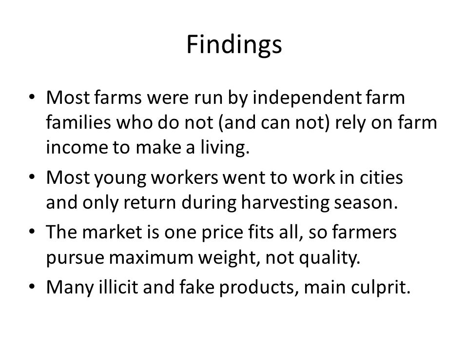 Findings Most farms were run by independent farm families who do not (and can not) rely on farm income to make a living. Most young workers went to wo